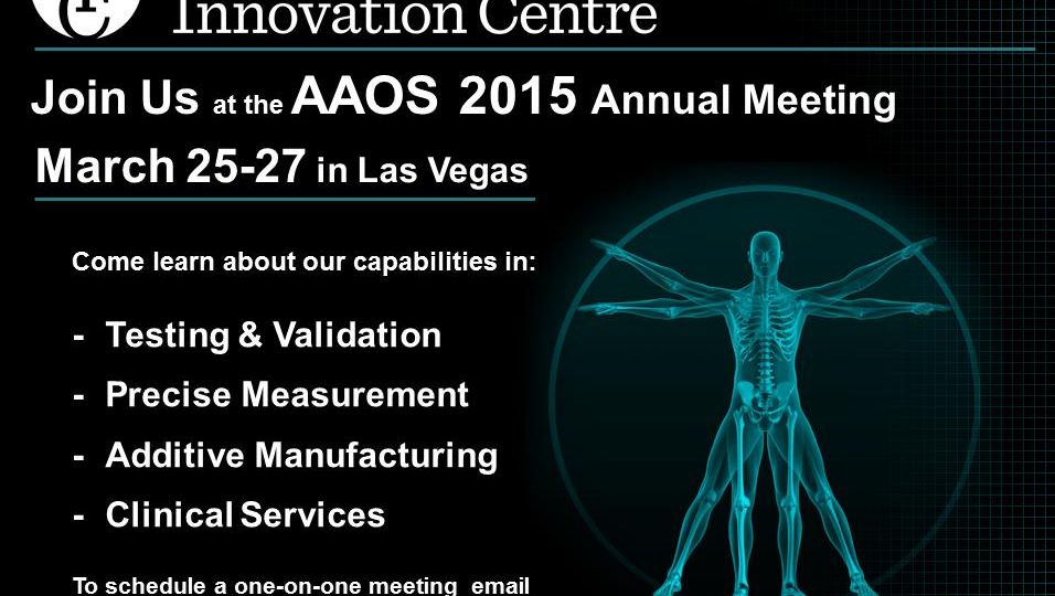 Orthopaedic Innovation Centre - AAOS 2015 Annual Meeting Invitation 2015-02-12